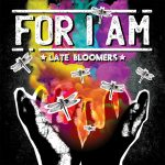 REVIEW: FOR I AM – LATE BLOOMERS