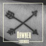 REVIEW: DAWNER – LUMINOUS