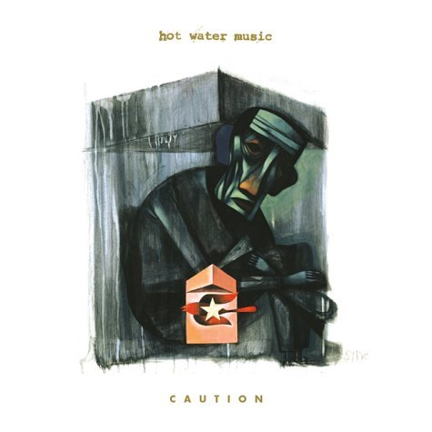 THROWBACK THRUSDAY #5: HOT WATER MUSIC – CAUTION