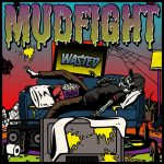 REVIEW: MUDFIGHT - WASTED
