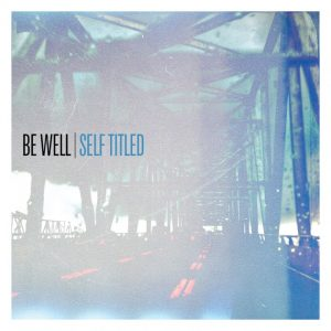 REVIEW: BE WELL – S/T