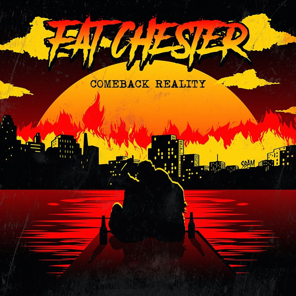 REVIEW: FAT CHESTER – COMEBACK REALITY