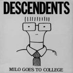 BACK TO 1982: DESCENDENTS - MILO GOES TO COLLEGE