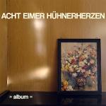 NEWS: ACHT EIMER HÜHNERHERZEN - NEUE SINGLE + VIDEO