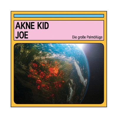 NEWS: AKNE KID JOE MIT NEUEM VIDEO