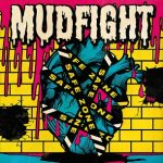 REVIEW: MUDFIGHT – SAFE ZONE